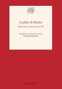 Libro Addio di Medea. Valerio Flacco, Argonautiche 8,1-287