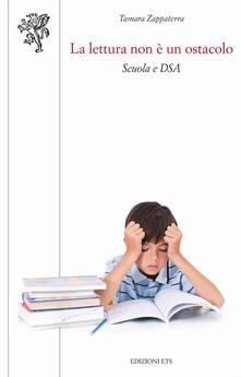 La lettura non è un ostacolo. Scuola e DSA.pdf