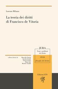 Libro La teoria dei diritti di Francisco de Vitoria Lorenzo Milazzo