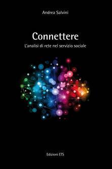 Connettere. L'analisi di rete nel servizio sociale - Andrea Salvini - copertina