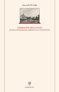 Immagine dei luoghi. Studi letterari dal barocco al Novecento