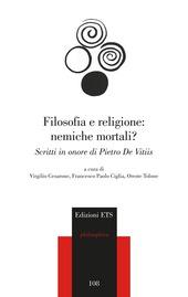 Filosofia e religione: nemiche mortali? Scritti in onore di Pietro de Vitiis