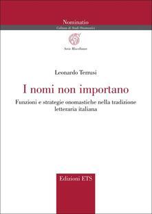 I nomi non importano. Funzioni e strategie onomastiche nella tradizione letteraria italiana - Leonardo Terrusi - copertina