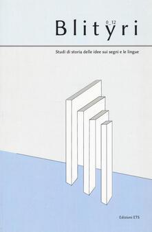 Blityri. Studi di storia delle idee sui segni e le lingue (2012). Vol. 1 - copertina