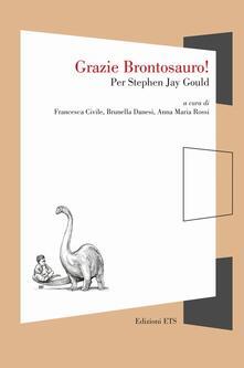 Grazie brontosauro! Per Stephen Jay Gould - copertina