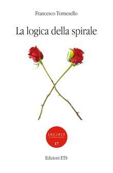 La logica della spirale - Francesco Tornesello - copertina