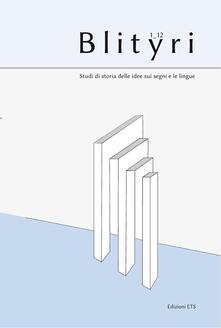 Blityri. Studi di storia delle idee sui segni e le lingue (2012). Vol. 1\1 - copertina