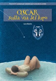 Oscar sulla via del lupo - Laura Novello - copertina