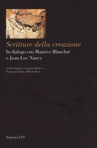 Scritture della creazione. In dialogo con Maurice Blanchot e Jean-Luc Nancy