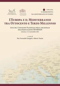 L' Europa e il Mediterraneo tra Ottocento e Terzo Millennio. Atti del Convegno Nazionale (Livono, 11-12 novembre 2011)