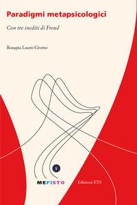Foto Cover di Paradigmi metapsicologici, Libro di Rosapia Lauro Grotto, edito da ETS