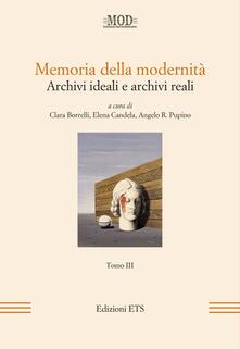 Memoria della modernità. Archivi ideali e archivi reali. Vol. 3 - copertina