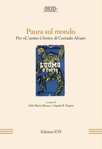 Libro Paura sul mondo. Per «L'uomo è forte» di Corrado Alvaro