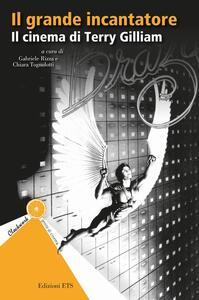 Libro Il grande incantatore. Il cinema di Terry Gilliam