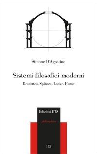 Sistemi filosofici moderni. Descartes, Spinoza, Locke, Hume - D'Agostino Simone - wuz.it