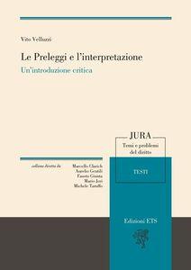 Foto Cover di Le preleggi e l'interpretazione. Un'introduzione critica, Libro di Vito Velluzzi, edito da ETS