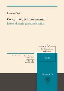 Libro Concetti teorici fondamentali. Lezioni di teoria generale del diritto Francesca Poggi