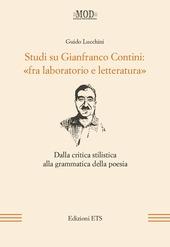 Studi su Gianfranco Contini: «fra laboratorio e letteratura». Dalla critica stilistica alla grammatica della poesia