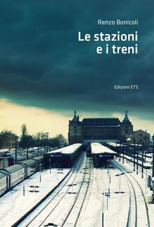 Le stazioni e i treni - Renzo Bonicoli - copertina