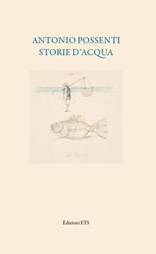 Antonio Possenti. Storie d'acqua - copertina