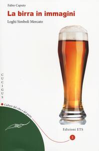 La birra in immagini. Loghi, simboli, mercato