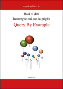 Letterarioprimopiano.it Basi di dati. Interrogazioni con la griglia. Query by example Image