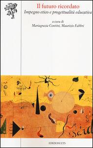 Libro Il futuro ricordato. Impegno etico e progettualità educativa