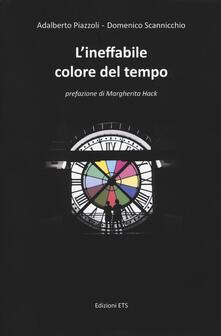 L' ineffabile colore del tempo - Adalberto Piazzoli,Domenico Scannicchio - copertina