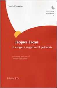 Jacques Lacan. La legge, il soggetto e il godimento