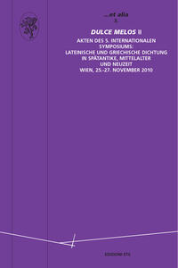 Dulce Melos II. Arten des 5. Internationalen symposium (Wien 25-27 november 2010). Ediz. italiana, tedesca e francese