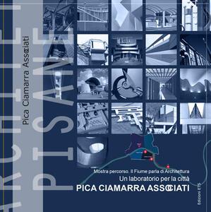 Architetture pisane vol. 28-29: Pica Ciamarra Associati