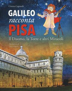 Galileo racconta Pisa. Il duomo, la torre e altri miracoli