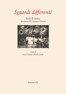 Sguardi differenti. Studi di cinema in onore di Lorenzo Cuccu - copertina