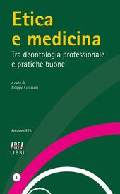 Etica e medicina. Tra deontologia professionale e pratiche buone