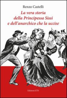 Tegliowinterrun.it La vera storia della principessa Sissi e dell'anarchico che la uccise Image