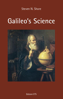 Galileo's science - Steven N. Shore - copertina