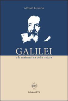 Galilei e la matematica della natura - Alfredo Ferrarin - copertina