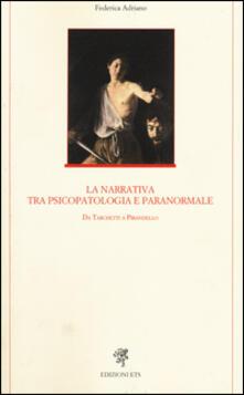 La narrativa tra psicopatologia e paranormale. Da Tarchetti a Pirandello - Federica Adriano - copertina