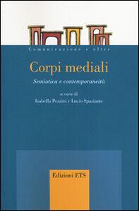 Foto Cover di Corpi mediali. Semiotica e contemporaneità, Libro di  edito da ETS