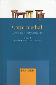 Libro Corpi mediali. Semiotica e contemporaneità