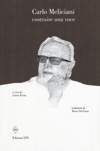 Libro Carlo Meliciani. Costruire una voce
