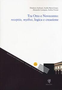 Foto Cover di Tra Otto e Novecento: receptio, mythos, logica e creazione, Libro di  edito da ETS