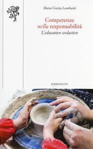 Libro Competenze nella responsabilità. L'educativo scolastico M. Grazia Lombardi