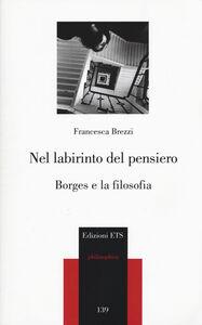 Foto Cover di Nel labirinto del pensiero. Borges e la filosofia, Libro di Francesca Brezzi, edito da ETS
