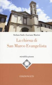 Libro La chiesa di San Marco evangelista Stefano Sodi , Luciano Martini