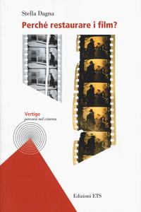 Libro Perché restaurare i film? Stella Dagna