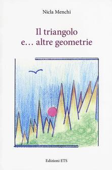 Il triangolo e... altre geometrie - Nicla Menchi - copertina