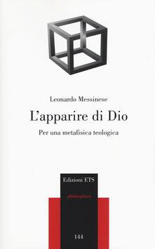 L' apparire di Dio. Per una metafisica teologica - Leonardo Messinese - copertina