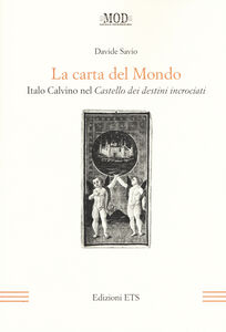 Libro La carta del mondo. Italo Calvino nel Castello dei destini incrociati Davide Savio
