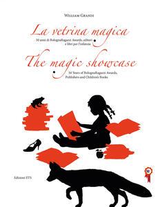 La vetrina magica. 50 anni di Bologna Ragazzi Awards, editori e libri per l'infanzia. Ediz. italiana e inglese